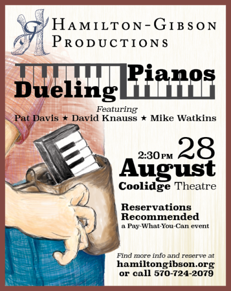 Dueling Pianos, featuring Pat Davis, David Knaum and Mike Watkins. Performance August 28, 2016 at 2:30 pm at the Coolidge Theatre. Pay-what-you-can admission. Reservations are recommended.